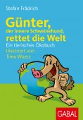 ebook: Günter, der innere Schweinehund, rettet die Welt