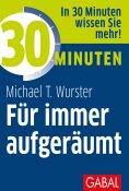 eBook: 30 Minuten Für immer aufgeräumt
