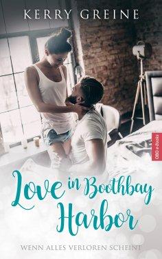 eBook: Love in Boothbay Harbor: Sammelband mit allen vier Büchern der romantischen Serie