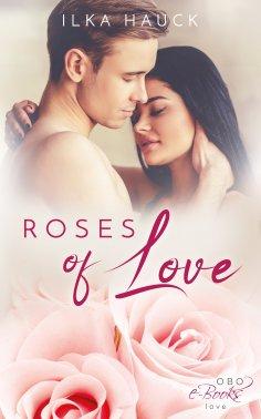 eBook: Roses of Love: Band 1 bis 4 der romantischen Young Adult Serie im Sammelband!