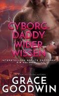 eBook: Cyborg-Daddy wider Wissen