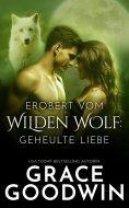 ebook: Erobert vom Wilden Wolf: Geheulte Liebe