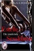 ebook: Estelle - Die zaudernde Sexsklavin (BDSM, MaleDom, Erotik)