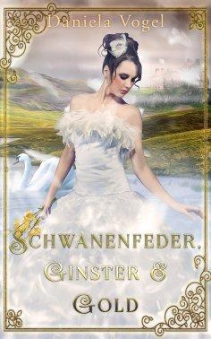 eBook: Schwanenfeder, Ginster & Gold