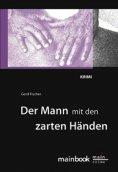 eBook: Der Mann mit den zarten Händen: Frankfurt-Krimi