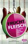 eBook: Fruchtfleisch ist auch keine Lösung