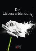 ebook: Die Liebesverblendung