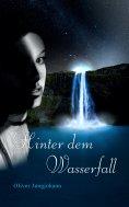 eBook: Hinter dem Wasserfall