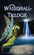 eBook: Wasserfall-Trilogie