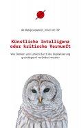 eBook: Künstliche Intelligenz oder kritische Vernunft