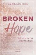 ebook: BROKEN Hope - Bis ich dich lieben kann