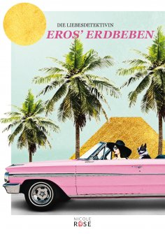 eBook: Die Liebesdetektivin, Band 1: Eros' Erdbeben