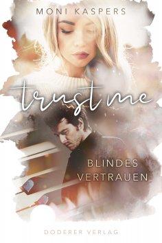ebook: Trust me - Blindes Vertrauen