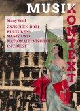 eBook: Zwischen drei Kulturen: Musik und Nationalitätsbildung in Triest