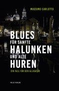 eBook: Blues für sanfte Halunken und alte Huren