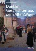 eBook: Dunkle Geschichten aus dem alten Wien