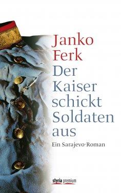 eBook: Der Kaiser schickt Soldaten aus