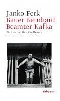 eBook: Bauer Bernhard Beamter Kafka
