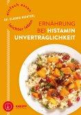 ebook: Einfach essen – leichter leben Ernährung bei Histaminunverträglichkeit