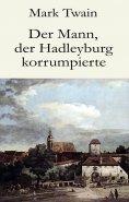 ebook: Der Mann, der Hadleyburg korrumpierte