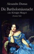 eBook: Die Bartholomäusnacht oder Königin Margot (Zweiter Teil)