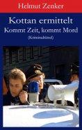 eBook: Kottan ermittelt: Kommt Zeit, kommt Mord