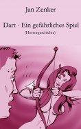 eBook: Dart – Ein gefährliches Spiel