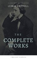 ebook: The Complete Lewis Carroll Collection (Illustrated)