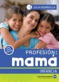 eBook: Profesión mamá: Infancia