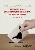 eBook: Reformas a las Organizaciones de Partidos en América Latina (1978-2015)