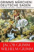 ebook: Grimms Märchen: Deutsche Sagen - Ausgabe mit 585 Sagen + Vorreden und Bemerkungen