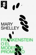 ebook: Frankenstein o el moderno Prometeo