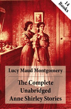 ebook: The Complete Unabridged Anne Shirley Stories