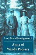 ebook: Anne of Windy Poplars: Anne Shirley Series, Unabridged
