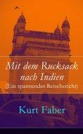 eBook: Mit dem Rucksack nach Indien (Ein spannender Reisebericht)