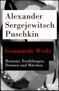 eBook: Gesammelte Werke - Romane, Erzählungen, Dramen und Märchen