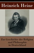 ebook: Zur Geschichte der Religion und Philosophie in Deutschland