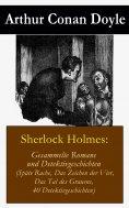 ebook: Sherlock Holmes: Gesammelte Romane und Detektivgeschichten (Späte Rache + Das Zeichen der Vier + Das