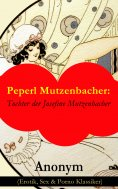 eBook: Peperl Mutzenbacher: Tochter der Josefine Mutzenbacher (Erotik, Sex & Porno Klassiker)