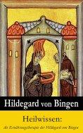 eBook: Heilwissen: die Ernährungstherapie der Hildegard von Bingen