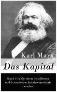 ebook: Das Kapital: Band 1-3 (Mit einem detaillierten und dynamischen Inhaltsverzeichnis versehen)