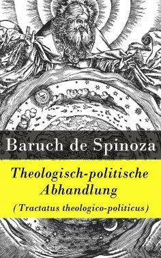 ebook: Theologisch-politische Abhandlung (Tractatus theologico-politicus)