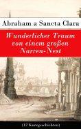 eBook: Wunderlicher Traum von einem großen Narren-Nest (12 Kurzgeschichten)