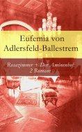 eBook: Rosazimmer + Der Amönenhof: 2 Romane