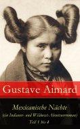 ebook: Mexicanische Nächte (ein Indianer- und Wildwest-Abenteuerroman) - Teil 1 bis 4