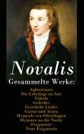 eBook: Gesammelte Werke: Aphorismen + Die Lehrlinge zu Sais + Fabeln + Gedichte + Geistliche Lieder + Giasa