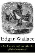 eBook: Der Frosch mit der Maske (Kriminalroman)
