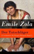eBook: Der Totschläger (L'Assommoir: Die Rougon-Macquart Band 7)
