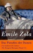 eBook: Das Paradies der Damen (Au bonheur des dames: Die Rougon-Macquart Band 11)