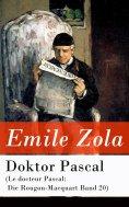 ebook: Doktor Pascal (Le docteur Pascal: Die Rougon-Macquart Band 20)